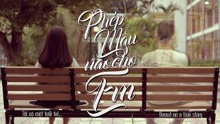 【Phim ngắn】- PHÉP MÀU NÀO CHO EM (Official) | S6 Team