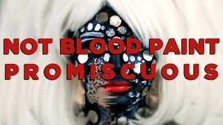 Not Blood Paint - Promiscuous (Official Music Video)