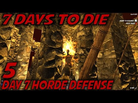 "7 Days to Die -Ep. 5- ""Day 7 Horde Defense"" -Let's Play 7 Days to Die Gameplay- Alpha 15 (S15)"