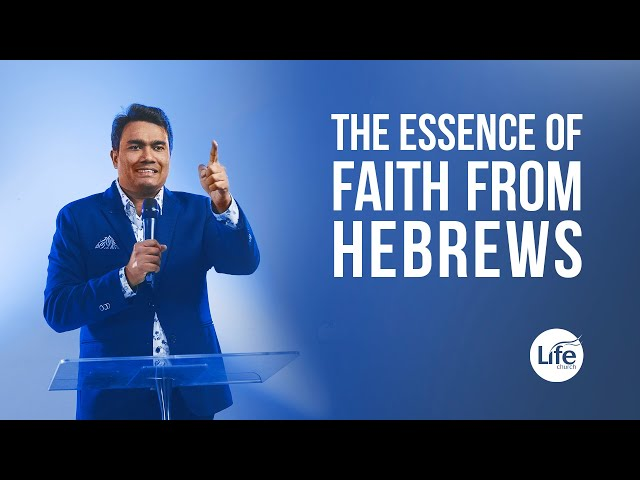 The Essence of Faith From Hebrews | Rev Paul Jeyachandran