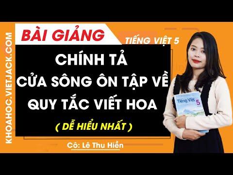 Chính tả Cửa sông Ôn tập về quy tắc viết hoa - Tiếng Việt 5 - Cô Lê Thu Hiền (DỄ HIỂU NHẤT)
