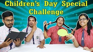 CHILDREN'S DAY SPECIAL CHALLENGE | HAPPY CHILDREN'S DAY