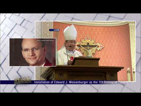 Installation of Bishop Edward Weisenburger  as Bishop of the