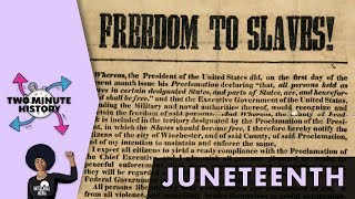 TWO MINUTE HISTORY | JUNETEENTH