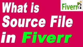 what is source file in fiverr in hindi l full explain