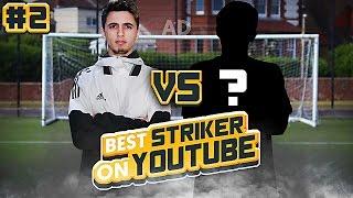 THE BEST STRIKER ON YOUTUBE #2 vs MYSTERY YOUTUBER!