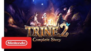 Trine 2: Complete Story - Launch Trailer - Nintendo Switch