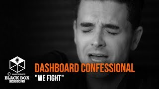 """Dashboard Confessional - """"We Fight"""""""