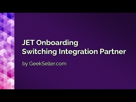 Jet Onboarding - Switching Integration Partners - by GeekSeller