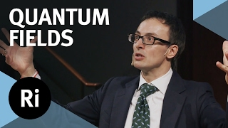 Quantum Fields: The Real Building Blocks of the Universe - with David Tong