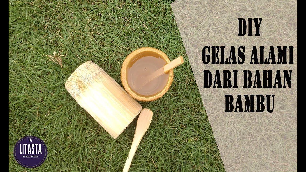 Ide Kreatif Membuat Gelas Dari Bahan Bambu Unik Dan Keren Youtube