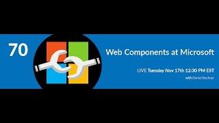 70: Web Components at Microsoft