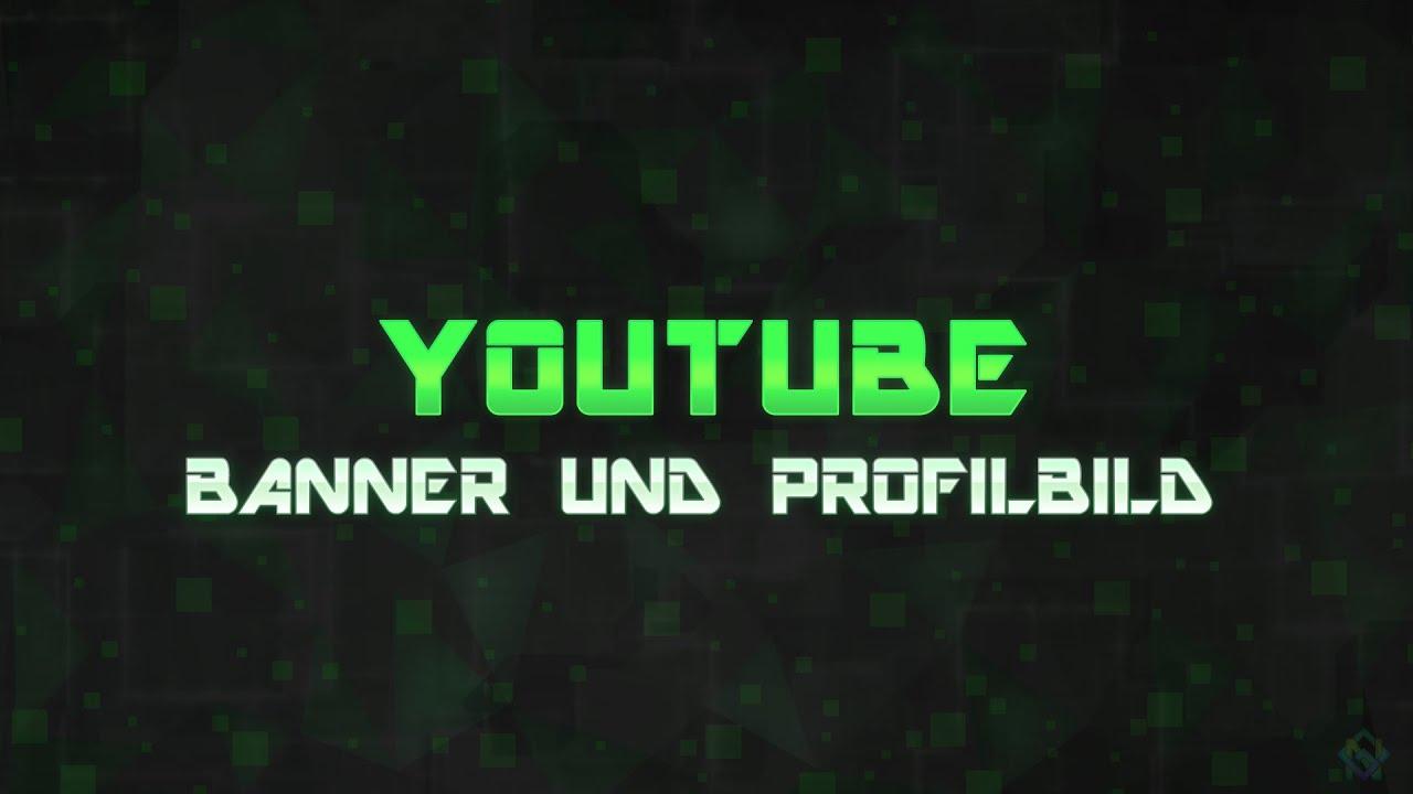 Ich mache für euch YT-Banner / YT-Profilbild [Ger/HD] - YouTube