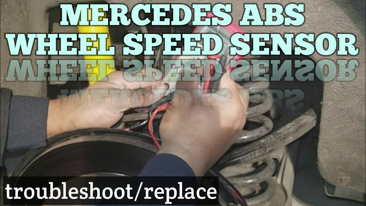 Mercedes Abs Sensor Wheel Speed Troubleshoot And Replace 2013 Mb Sprinter Wiring Diagram
