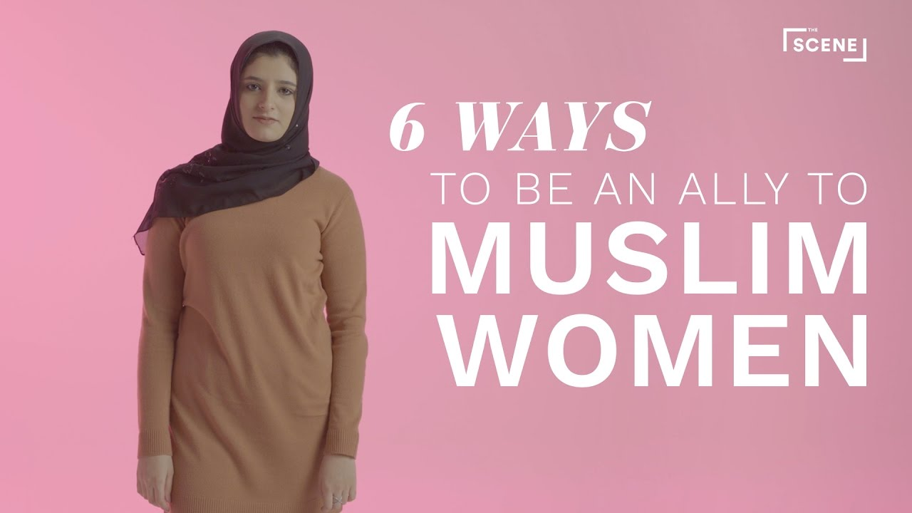 6 Ways To Be An Ally To Muslim Women Iris Youtube