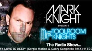 Mark Knight plays Sara Parker - My Love Is Deep 2010 (Sergio Matina & Gabry Sangineto Rmx)!!!