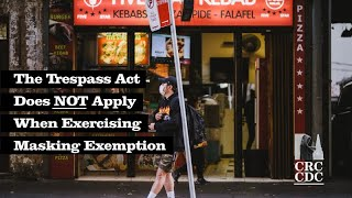 The Trespass Act Does NOT Apply When Exercising Masking Exemption