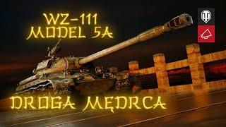 WZ-111 Model 5A. Droga mędrca [World of Tanks Polska]