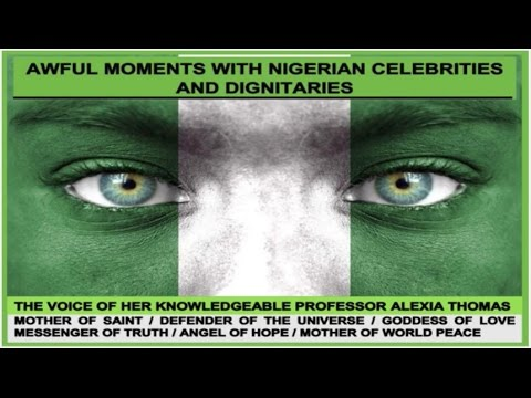 PROFESSOR ALEXIA THOMAS AWFUL MOMENTS WITH NIGERIAN CELEBRITIES AND DIGNITRIES