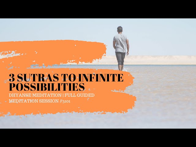 3 Sutras To Infinite Possibilities | Full Guided Meditation by Dhyanse | Session #3101
