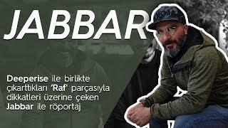 Jabbar röportajı: Deeperise ile çıkarttıkları 'Raf' parçasıyla dikkat çeken Jabbar ile röportaj