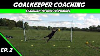 Learning To Dive Forwards | Goalkeeper Training | Goalkeeper Coaching Ep. 2