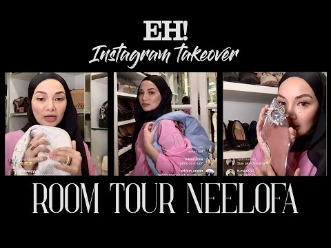 EH! INSTAGRAM TAKEOVER BERSAMA NEELOFA (ROOM TOUR)