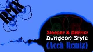 Sleeper & District - Dungeon Style (Aceh Bootleg Remix) [Drum and Bass / Neurofunk]