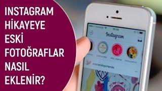 Instagram Hikayeye Galeriden Fotoğraf Nasıl Eklenir ? ( Eski Fotoğraflar Nasıl eklenir? )