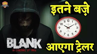 'BLANK' Movie Trailer Release Date and Time Confirmed! Blank Trailer Sunny deol
