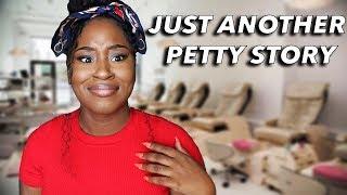 STORYTIME: PETTY AT THE NAIL SALON...
