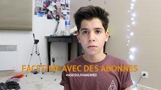 FACETIME AVEC DES ABONNÉS!