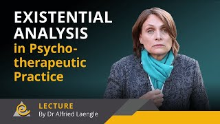 Existential Analysis in Psychotherapeutic Practice