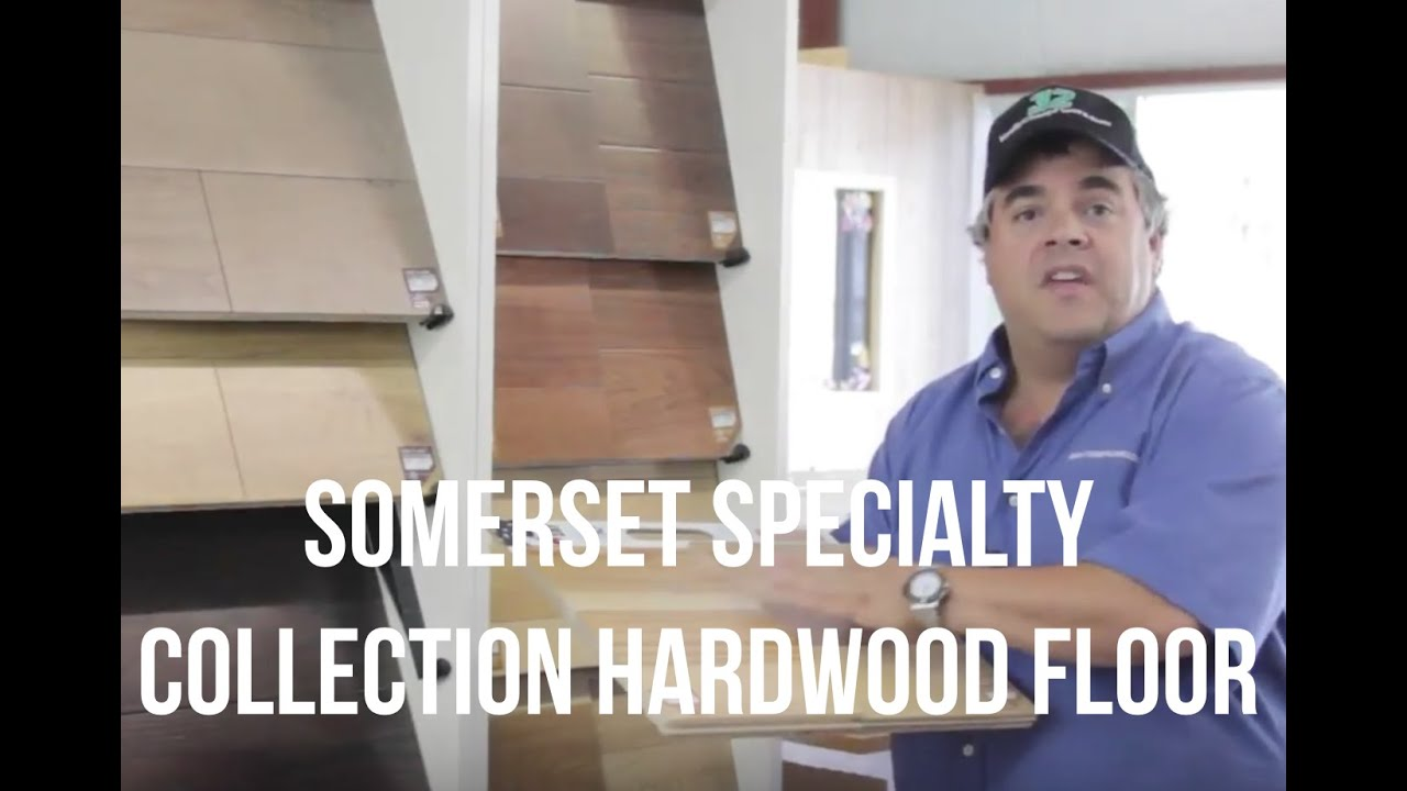 Somerset Specialty Collection Hardwood
