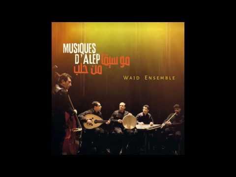 Music from Aleppo - Saz samaisi muhayyer kurdi - Wajd Ensemble