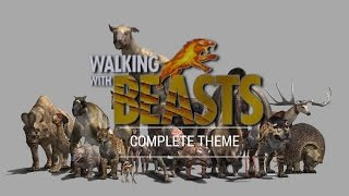 Walking With Beasts Complete Theme