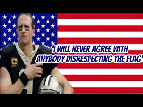 Drew Brees: I will never agree with anybody disrespecting the flag ...