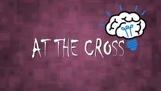 Music, Life & Coaching - At the Cross