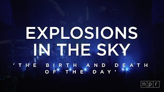 Download Explosions In The Sky: The Birth and Death of the Day | NPR Music Front Row MP3 song and Music Video