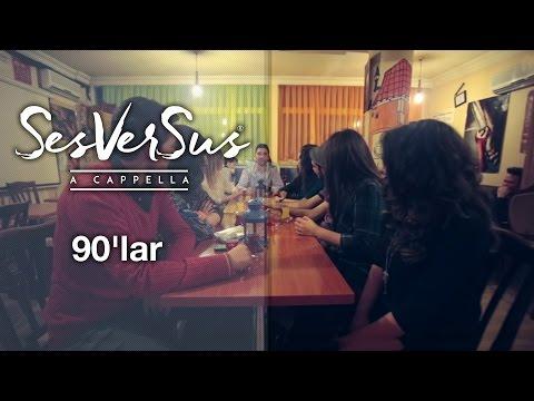 90'lar - SesVerSus (A capella)