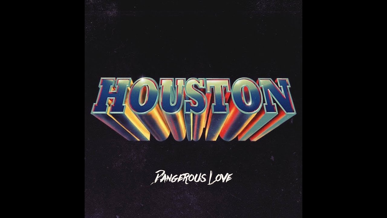 houston-dangerous-love-official-lyric-video-rock-n-growl