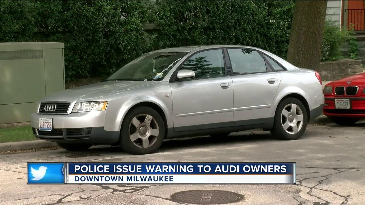 Milwaukee Police Issue Warning To Audi Owners YouTube - Audi milwaukee