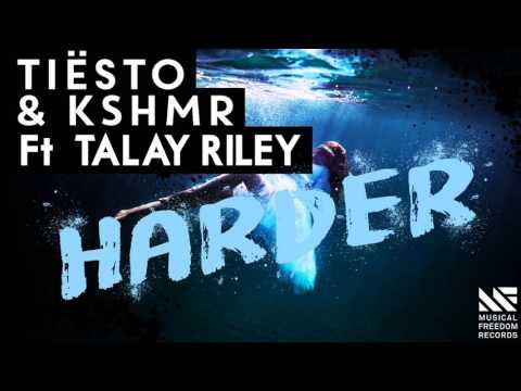 Tiësto x KSHMR Ft. Talay Riley - Harder (Original Mix)(Free Download)