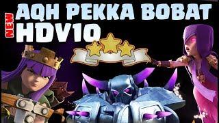 HDV10 AQH PEKKA BoBat | Nouvelle Compo 3 Étoiles | Clash of Clans