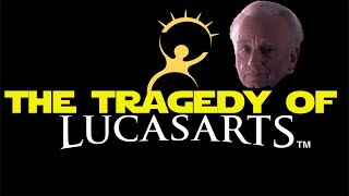 The Tragedy of LucasArts