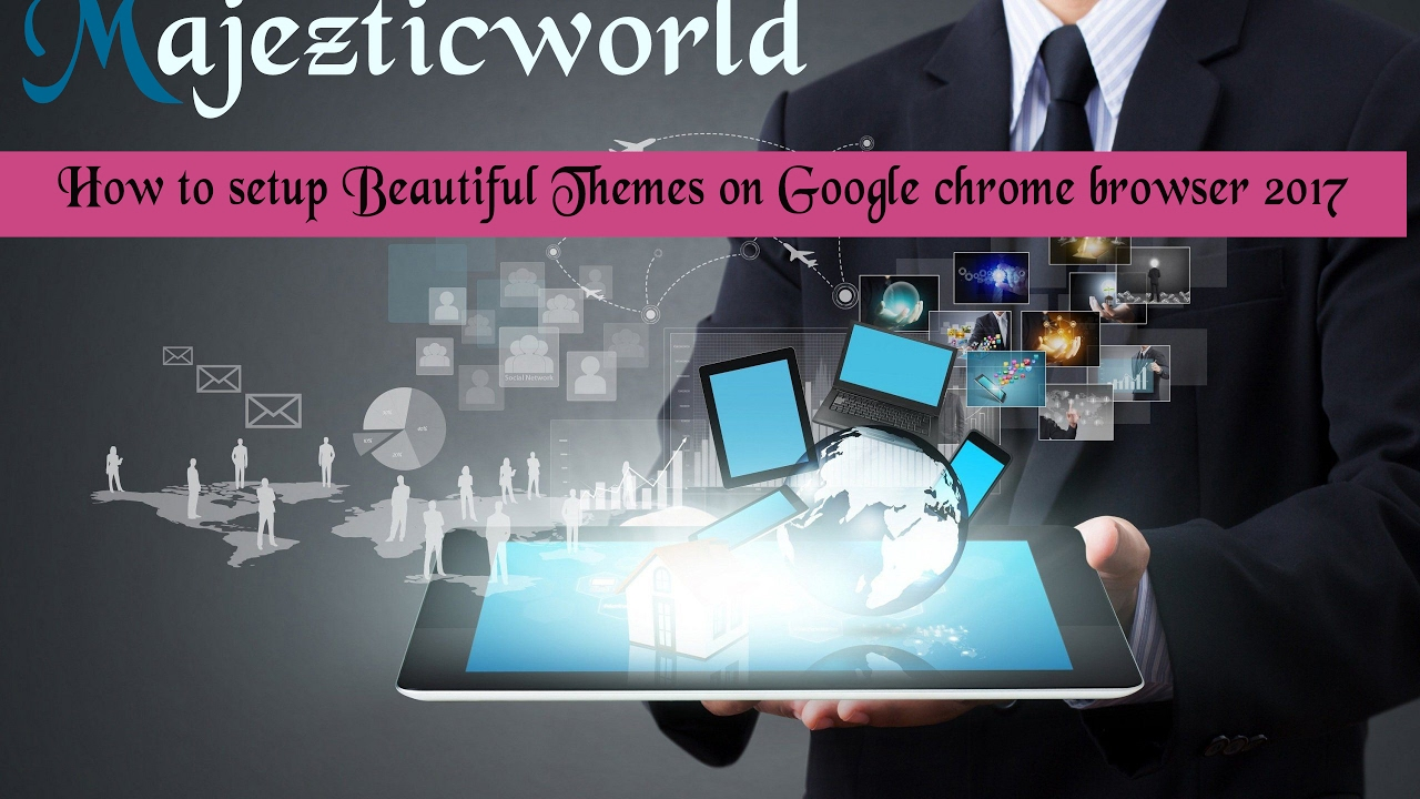Google themes browser - How To Setup Beautiful Themes On Google Chrome Browser 2017