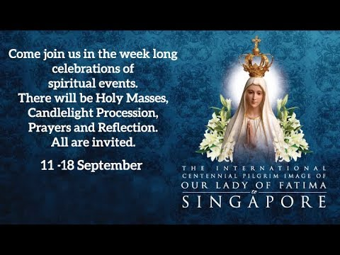 LIVE - Our Lady of Fatima Centennial Celebrations Singapore - Cathedral of the Good Shepherd