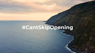 Can't Skip Opening