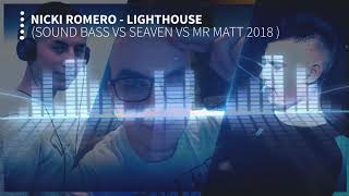Nicky Romero - Lighthouse ( Sound Bass VS Seaven VS Mr Matt 2018 )