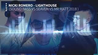 Nicky Romero - Lighthouse ( Sound Bass VS Seaven VS Mr Matt 2018 )